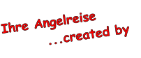 Ihre Angelreise         ...created by